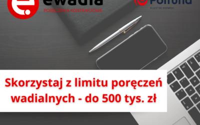 Nawet do 500 tys. zł limitu poręczeń wadialnych!